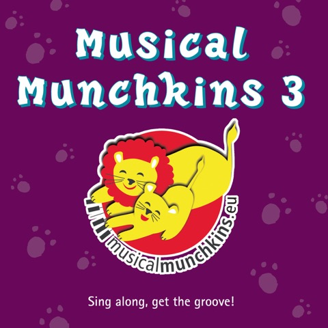 Musical Munchkins 3: Sing along, get the groove!